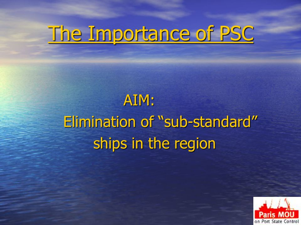 The Importance of PSC AIM: Elimination of sub-standard ships in the region