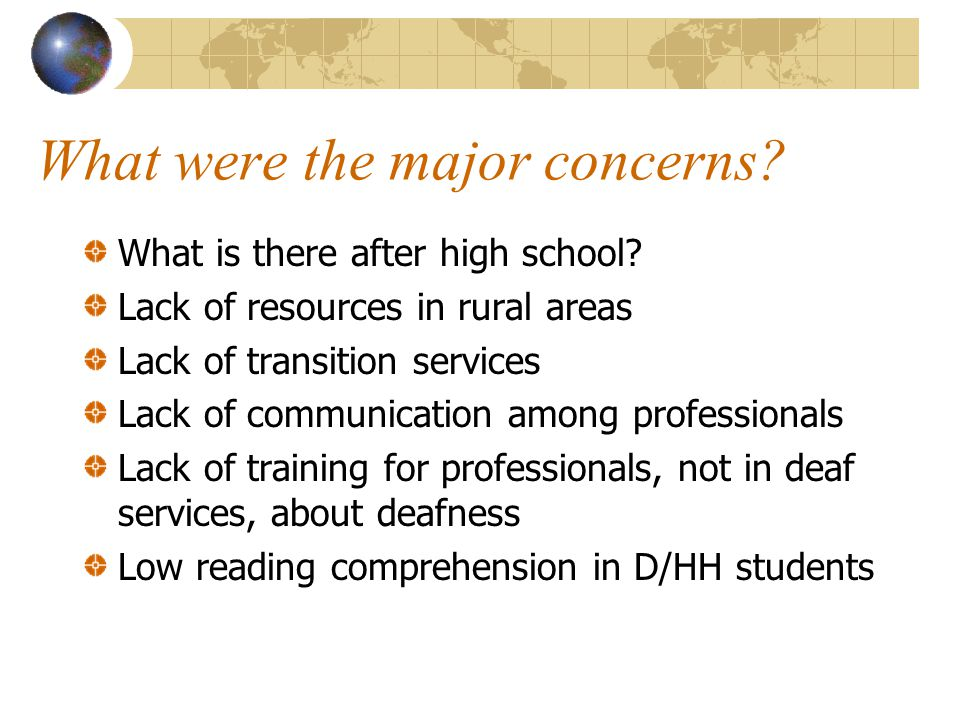 What were the major concerns. What is there after high school.