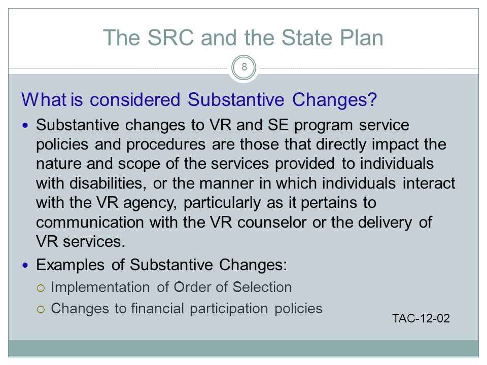 The SRC and the State Plan What is considered Substantive Changes.