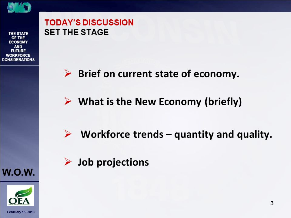 February 15, 2013 THE STATE OF THE ECONOMY AND FUTURE WORKFORCE CONSIDERATIONS W.O.W. 34 QUANTITY