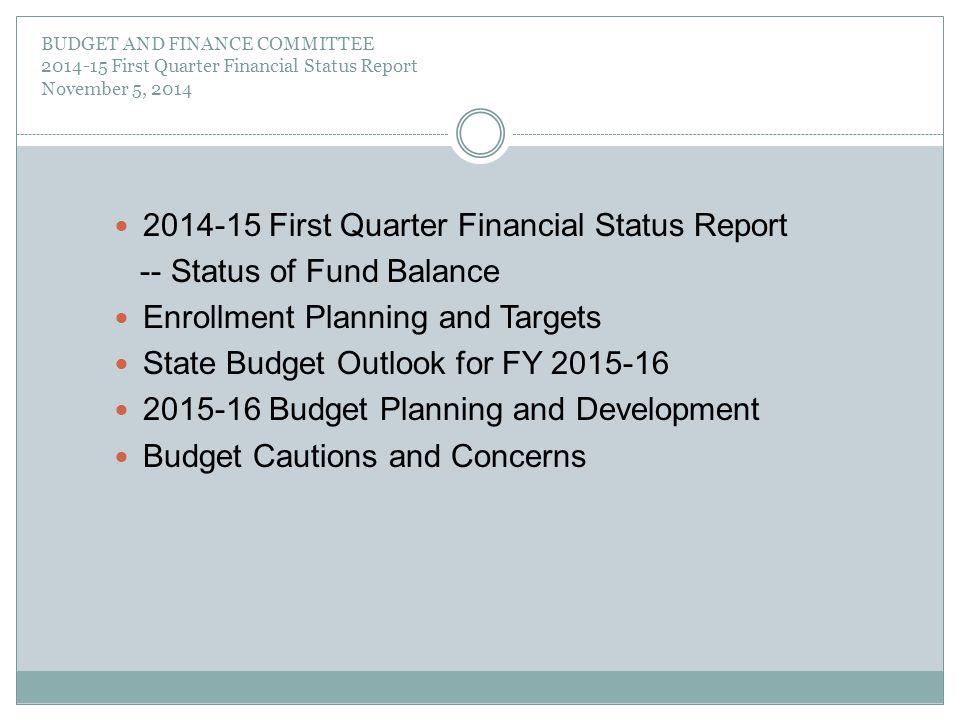 BUDGET AND FINANCE COMMITTEE 2014-15 First Quarter Financial Status Report November 5, 2014 2014-15 First Quarter Financial Status Report -- Status of