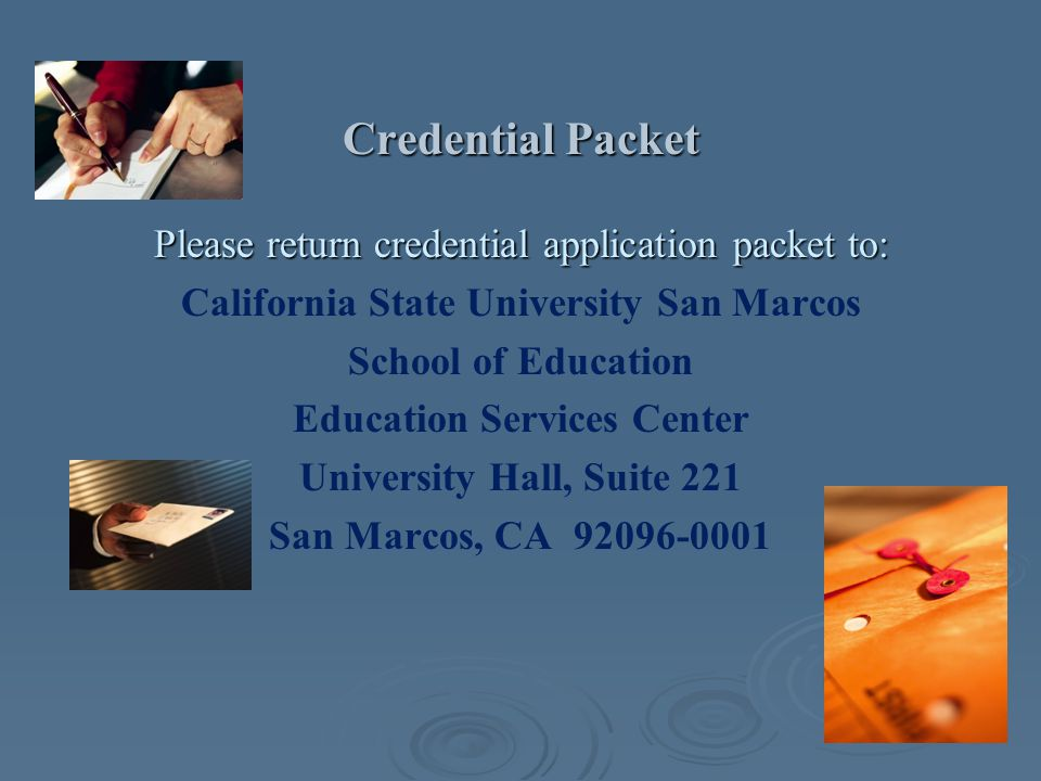 Credential Packet Please return credential application packet to: California State University San Marcos School of Education Education Services Center