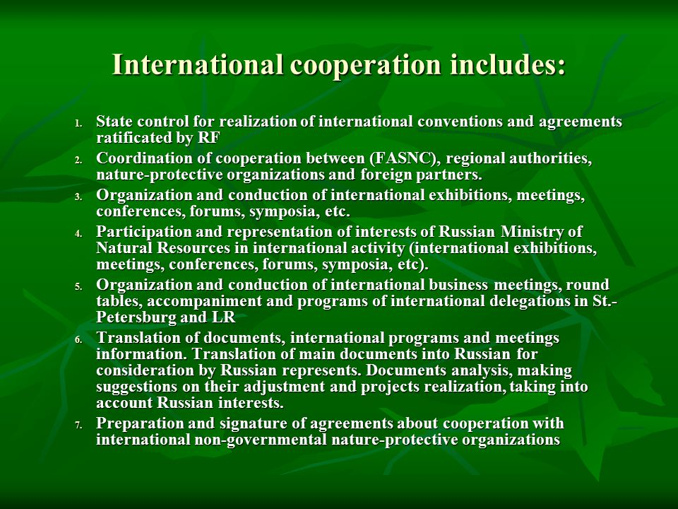 International cooperation includes: 1.