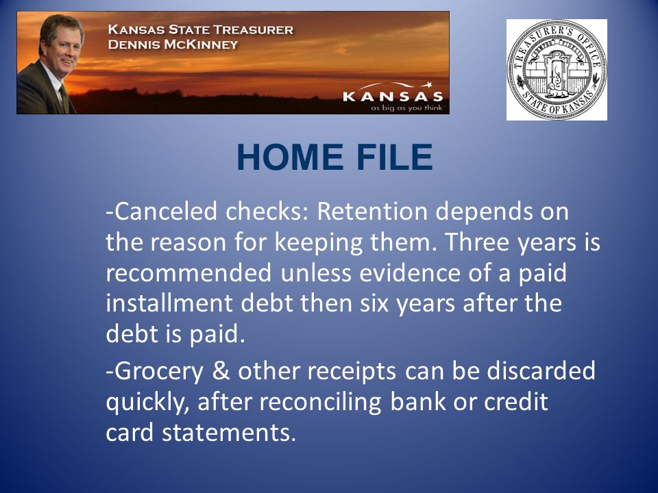 -Canceled checks: Retention depends on the reason for keeping them.