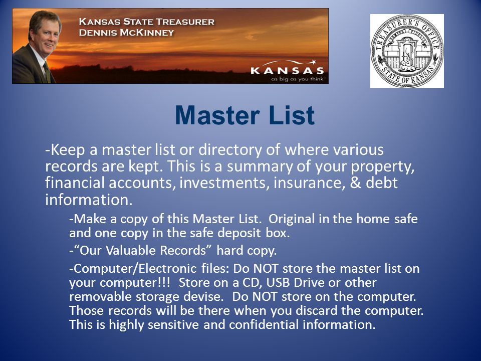 -Keep a master list or directory of where various records are kept.