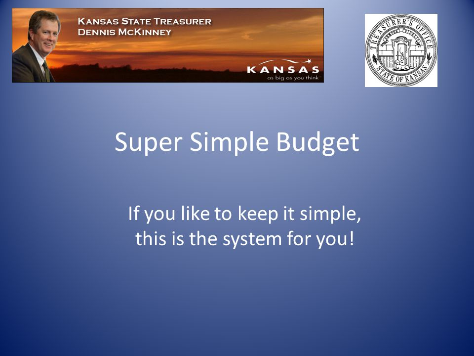 Super Simple Budget If you like to keep it simple, this is the system for you!