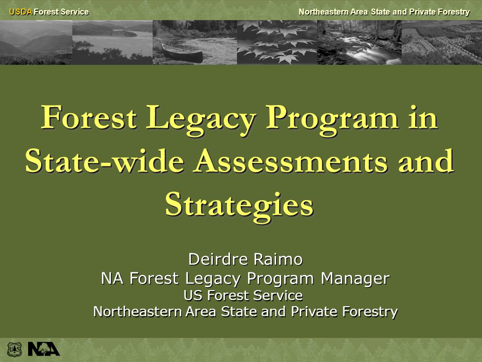 USDA Forest ServiceNortheastern Area State and Private Forestry FLP Summary FLAs do NOT have to coincide with the High Priority Areas;FLAs do NOT have to coincide with the High Priority Areas; FLP requirements support the land or interests in land acquisition process;FLP requirements support the land or interests in land acquisition process; If you keep these 2 things in mind, it may help understand the limits of flexibility that you have in incorporating the FLP into the State-wide Assessments and Strategy documents.If you keep these 2 things in mind, it may help understand the limits of flexibility that you have in incorporating the FLP into the State-wide Assessments and Strategy documents.