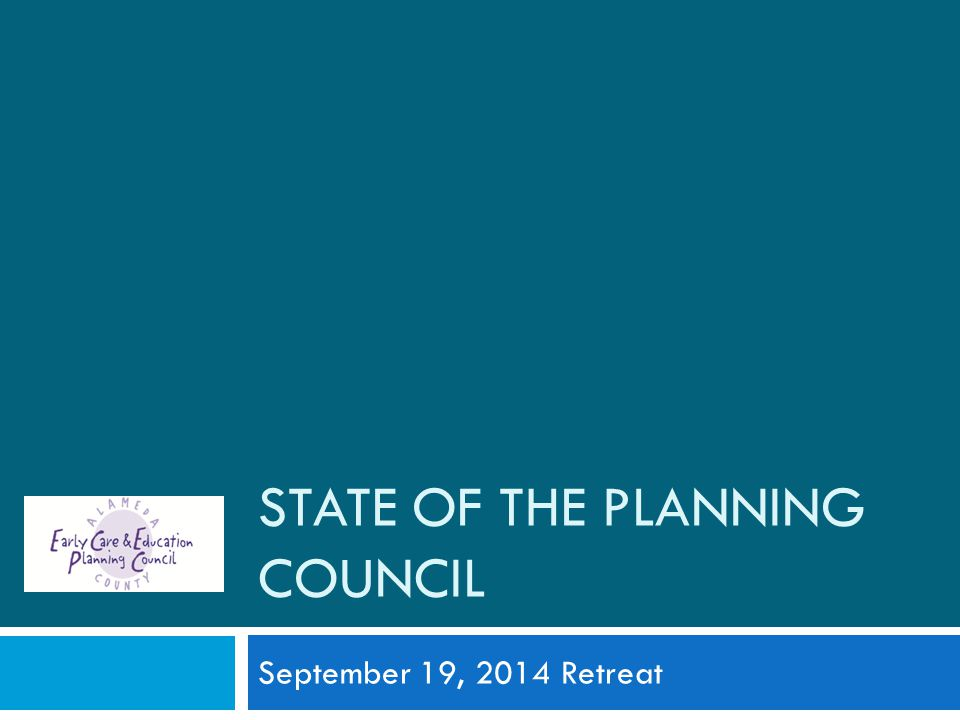 STATE OF THE PLANNING COUNCIL September 19, 2014 Retreat