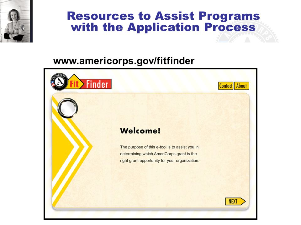 16 www.americorps.gov/fitfinder Resources to Assist Programs with the Application Process