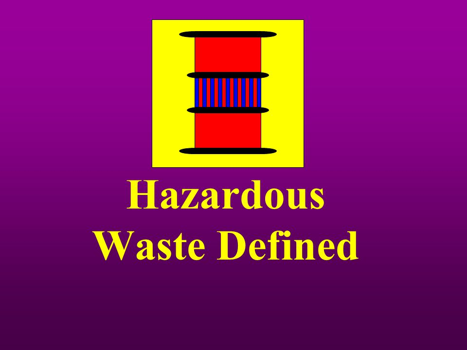 Hazardous Waste Defined