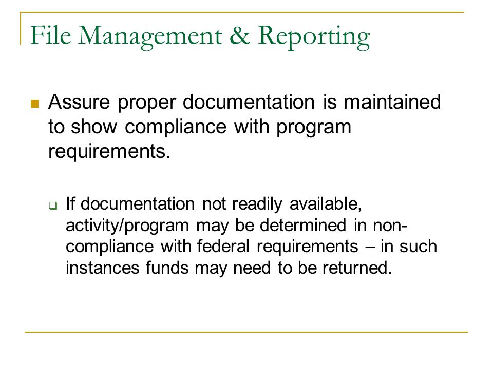 Assure proper documentation is maintained to show compliance with program requirements.