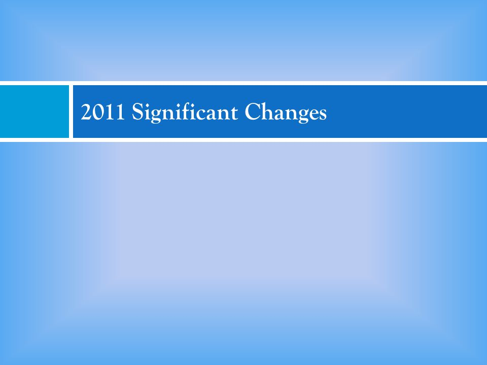 2011 Significant Changes