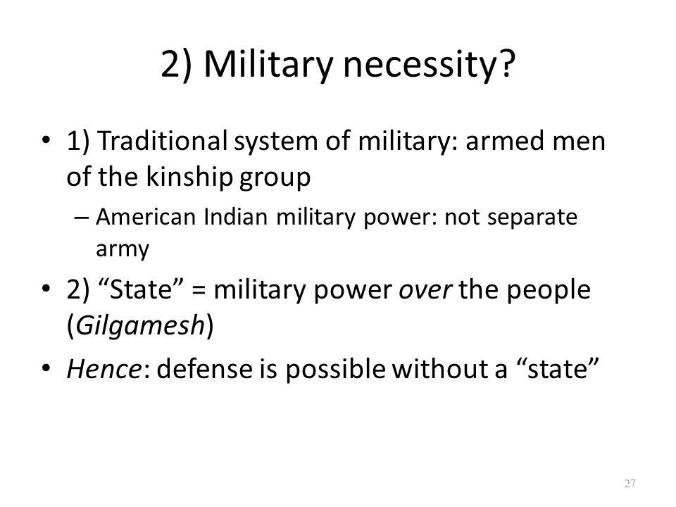 2) Military necessity.