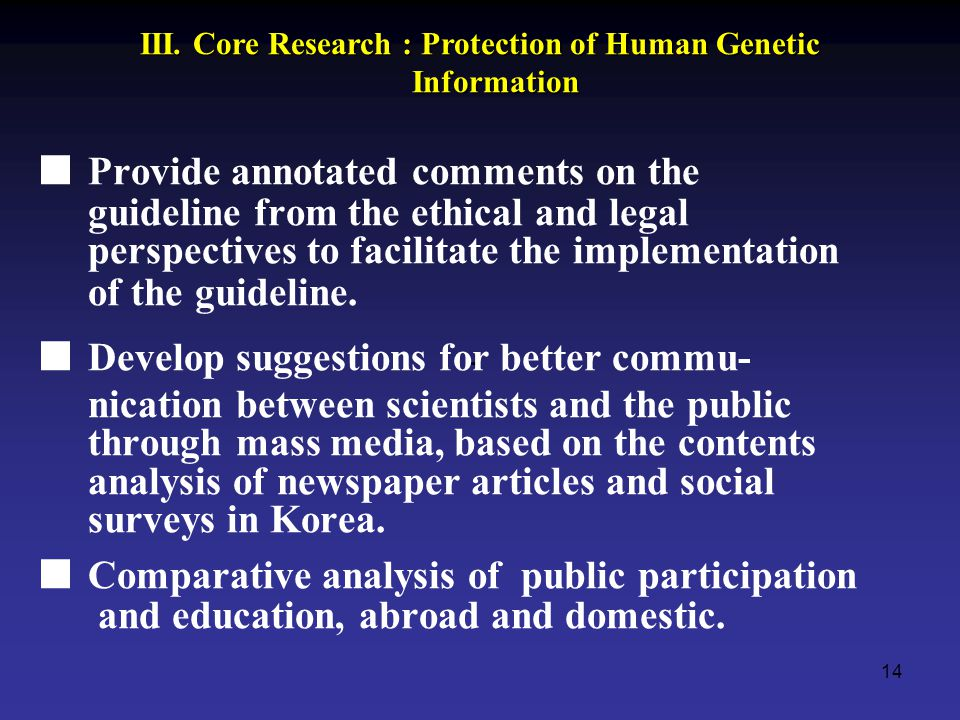14 - Provide annotated comments on the  guideline from the ethical and legal  perspectives to facilitate the implementation  of the guideline. Deve