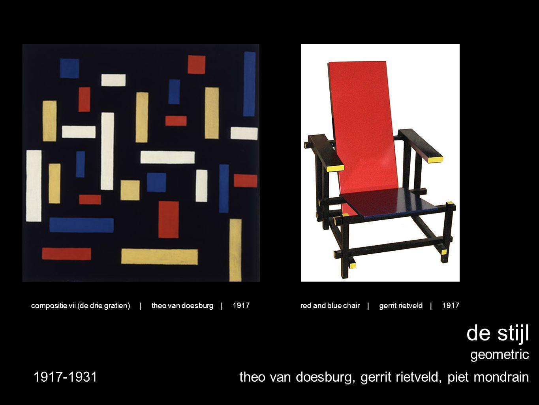 de stijl geometric theo van doesburg, gerrit rietveld, piet mondrain1917-1931 red and blue chair | gerrit rietveld | 1917compositie vii (de drie gratien) | theo van doesburg | 1917