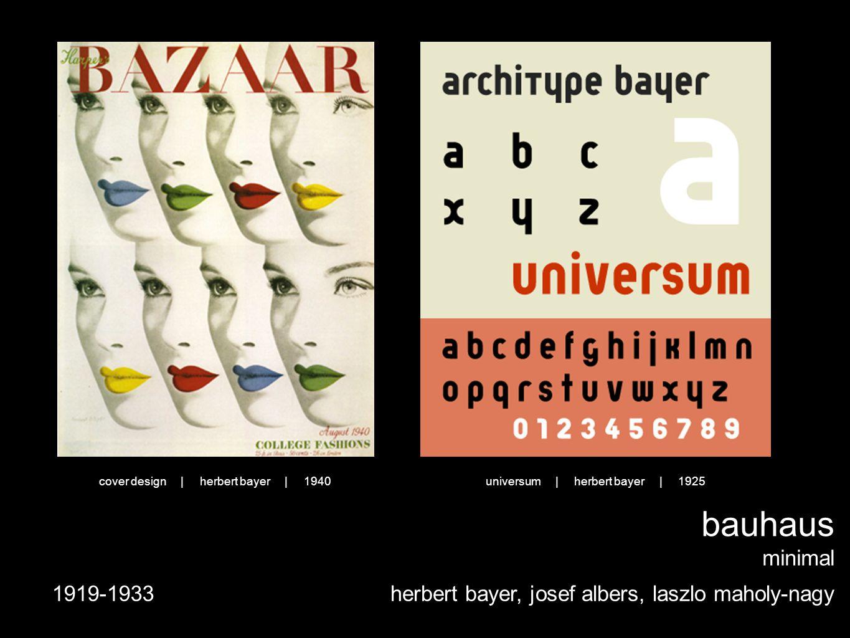 bauhaus minimal herbert bayer, josef albers, laszlo maholy-nagy1919-1933 universum | herbert bayer | 1925cover design | herbert bayer | 1940