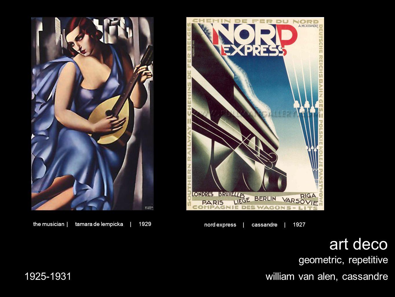 art deco geometric, repetitive william van alen, cassandre1925-1931 nord express | cassandre | 1927 the musician | tamara de lempicka | 1929