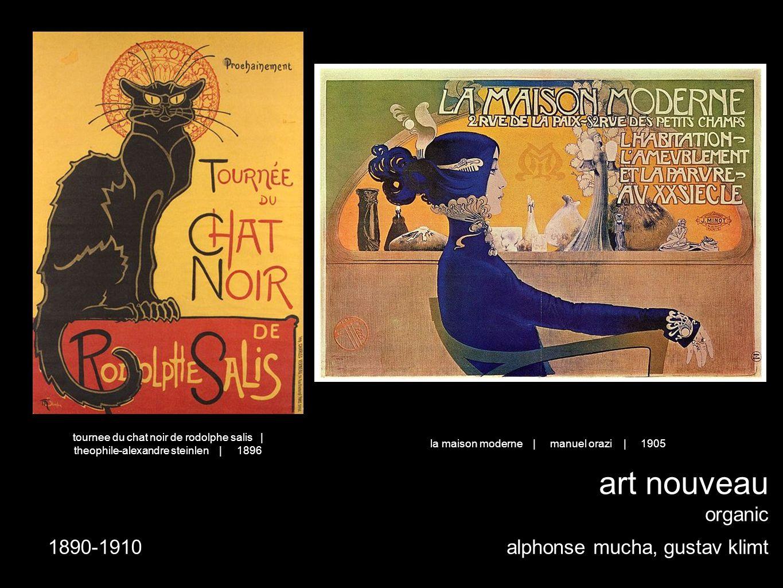 art nouveau organic alphonse mucha, gustav klimt la maison moderne | manuel orazi | 1905 tournee du chat noir de rodolphe salis | theophile-alexandre steinlen | 1896 1890-1910