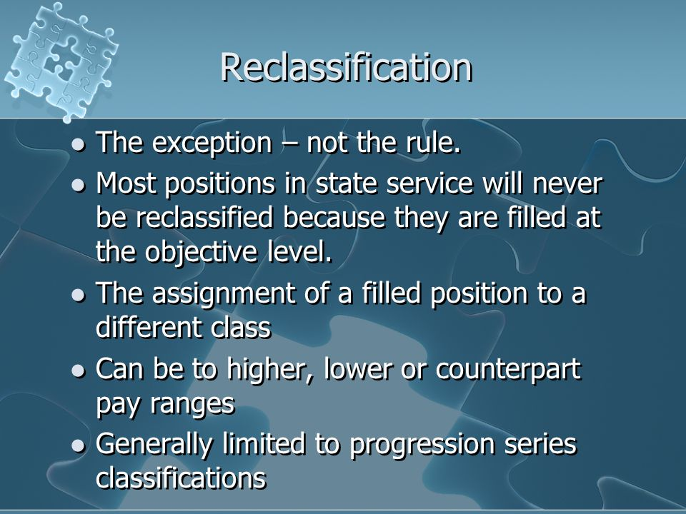 Reclassification The exception – not the rule.