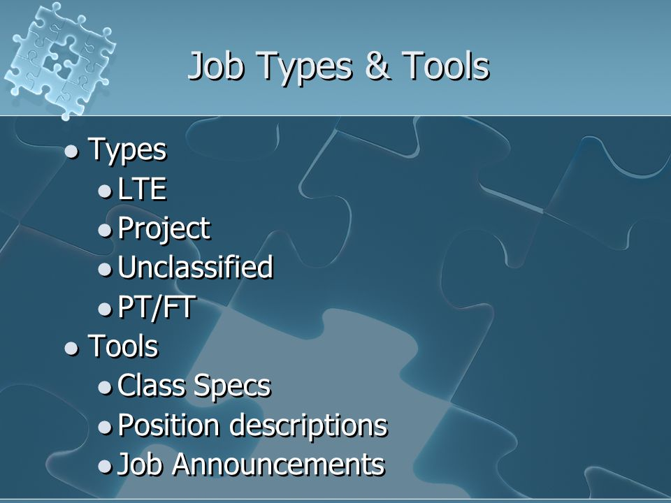 Job Types & Tools Types LTE Project Unclassified PT/FT Tools Class Specs Position descriptions Job Announcements Types LTE Project Unclassified PT/FT Tools Class Specs Position descriptions Job Announcements