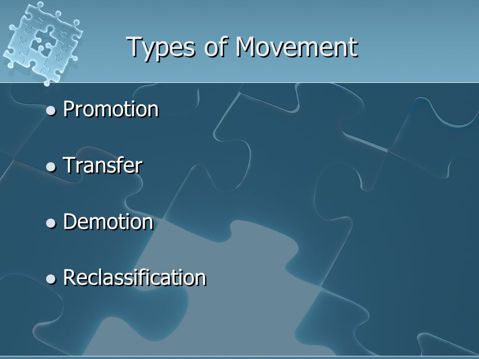 Types of Movement Promotion Transfer Demotion Reclassification Promotion Transfer Demotion Reclassification