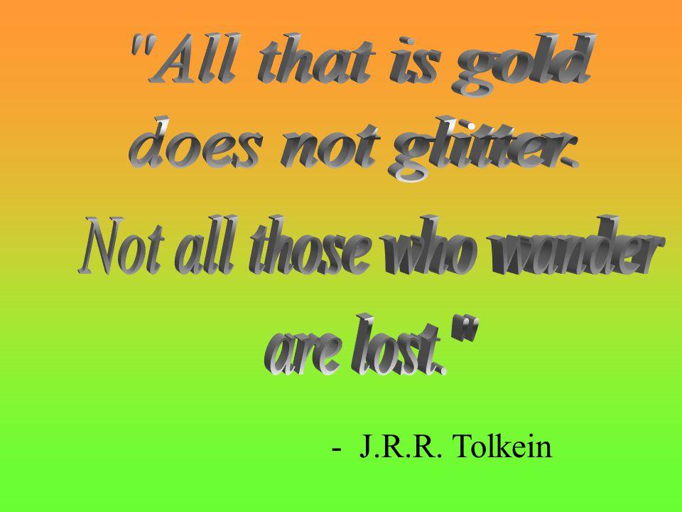 - J.R.R. Tolkein