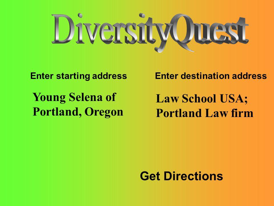 Enter starting address Enter destination address Young Selena of Portland, Oregon Law School USA; Portland Law firm Get Directions