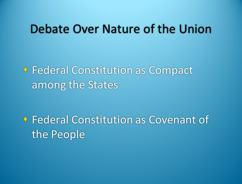 Dual Federalism, 1789-1932  Federal and state governments occupy separate spheres of sovereign power and should not interfere with each other  U.S.