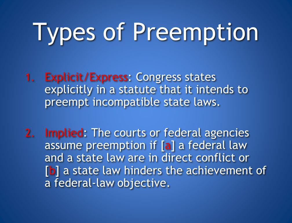 Characteristics of Coercive Federalism Preemption Under the supremacy clause of the U.S. Constitution (Article VI, Para 2), a federal law prevails ove