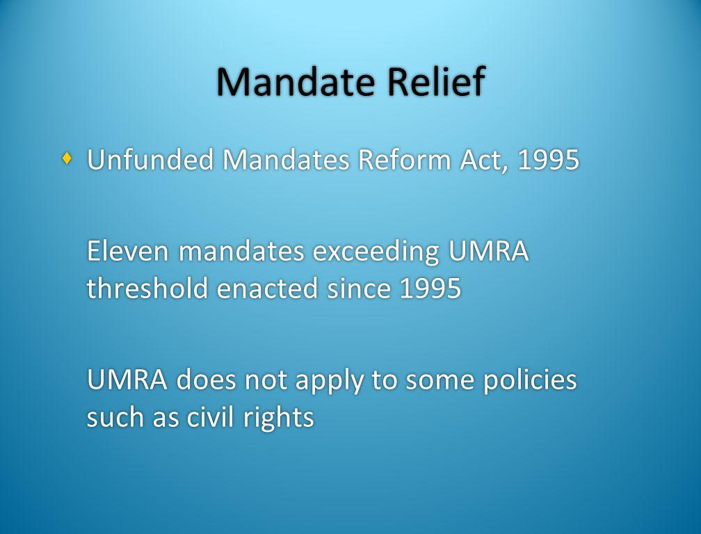 Growth of Mandates  1enacted in 1931  1enacted in 1940  0enacted 1941-1963  9enacted 1964-1969  29enacted 1970-1979  27enacted 1980-1989  1enac
