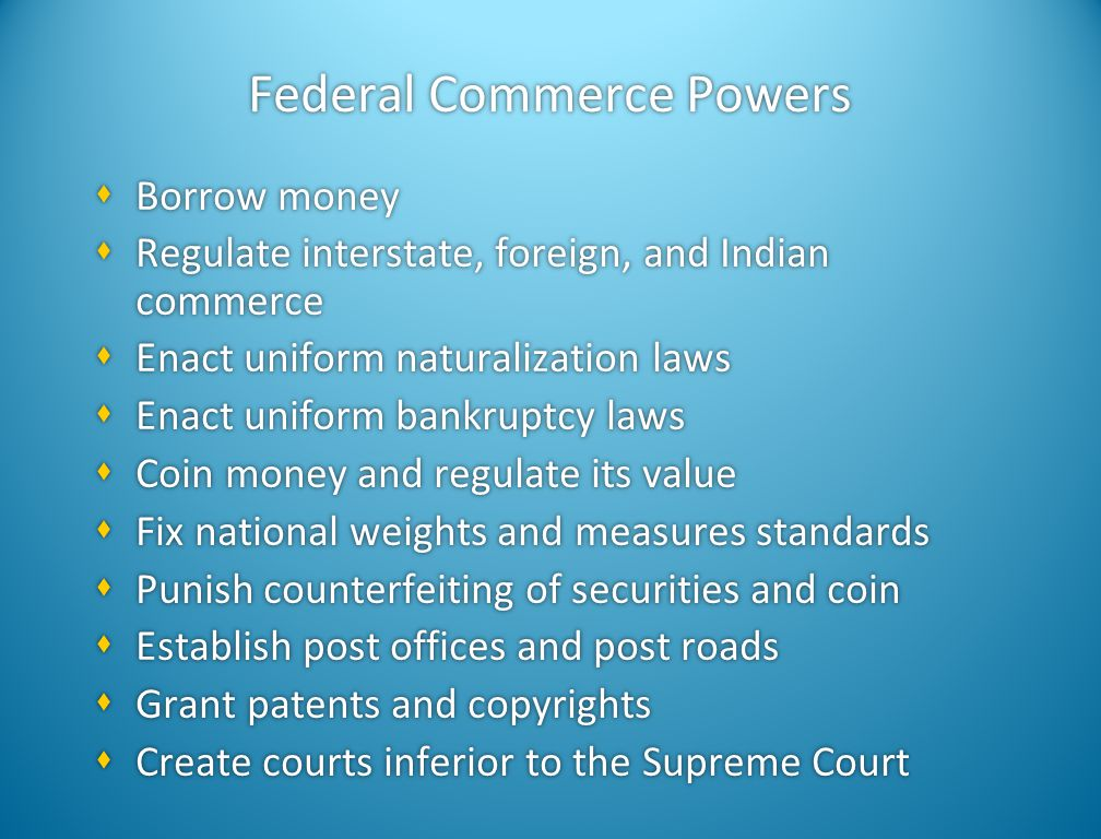 Principal Federal Powers  Commerce  Foreign affairs and defense  Commerce  Foreign affairs and defense