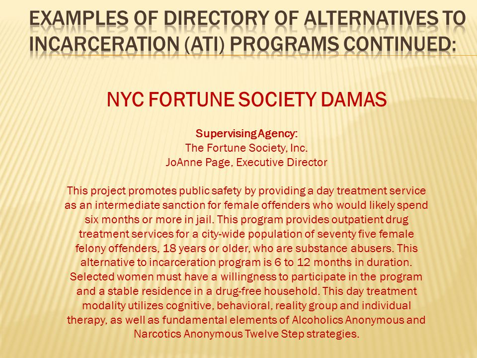 NYC CROSSROADS Supervising Agency : Center for Community Alternatives Crossroads is a comprehensive day treatment program for women with substance abuse problems and serves as an alternative to incarceration.