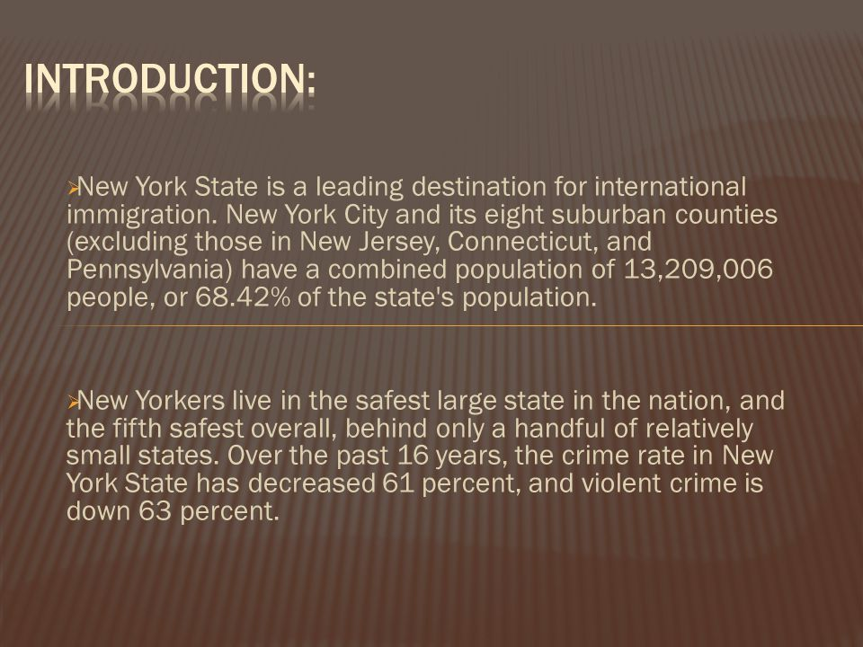  New York State is a leading destination for international immigration.