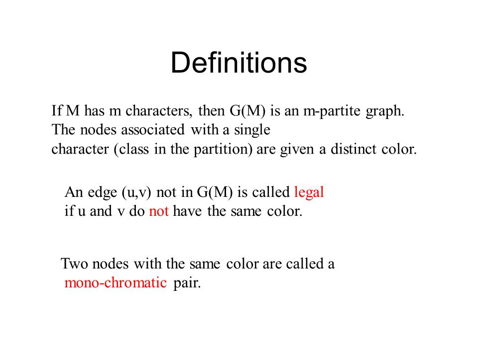 Definitions If M has m characters, then G(M) is an m-partite graph. The nodes associated with a single character (class in the partition) are given a