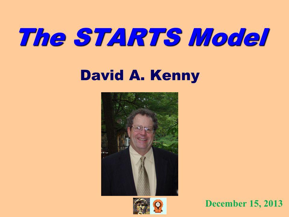 The STARTS Model David A. Kenny December 15, 2013