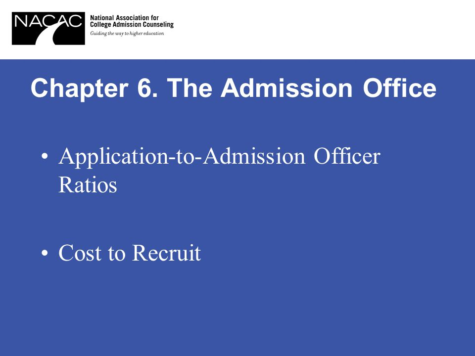 Chapter 6. The Admission Office Application-to-Admission Officer Ratios Cost to Recruit