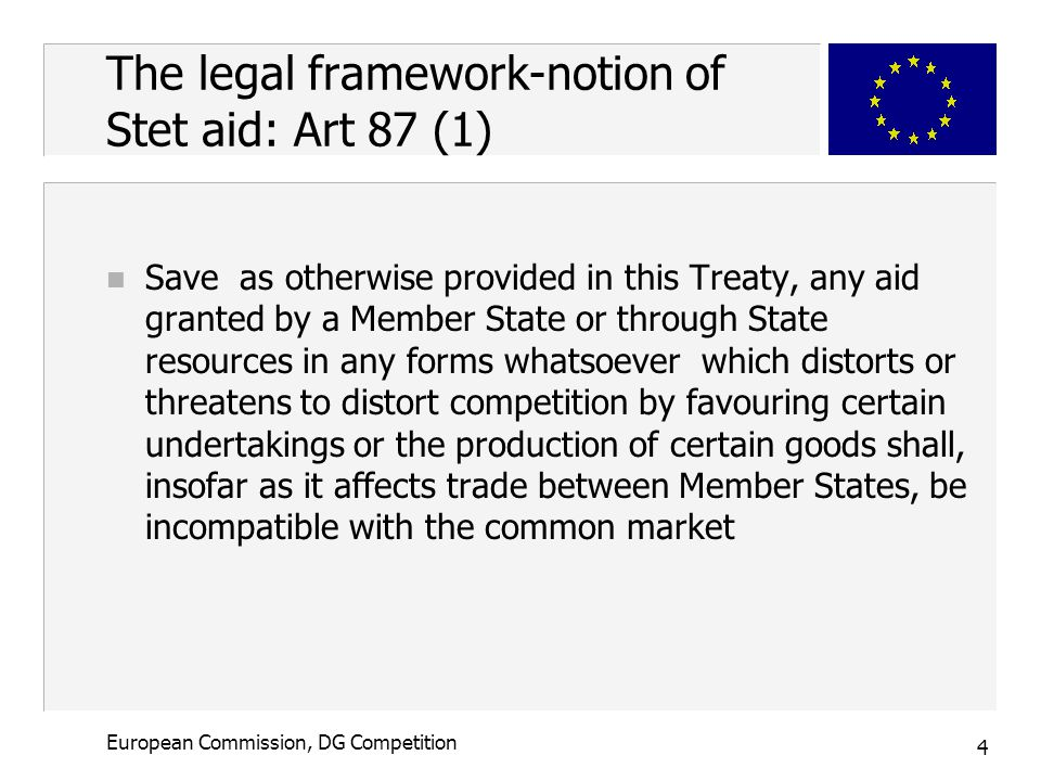 15 European Commission, DG Competition Economics of State aid: a « new » approach n Less and better targeted aid -political mandate (EU Council)  increase effectiveness of state aid to achieve economic and social objectives  limit distortions of competition and trade n Commission: State Aid Action Plan (2005)