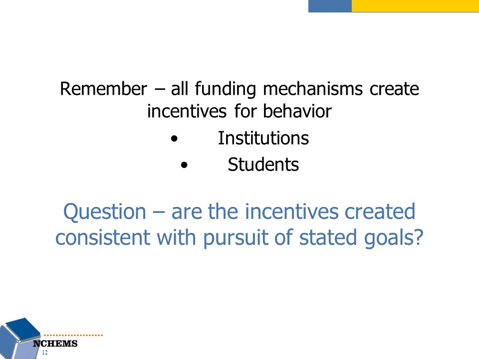 Question – are the incentives created consistent with pursuit of stated goals.