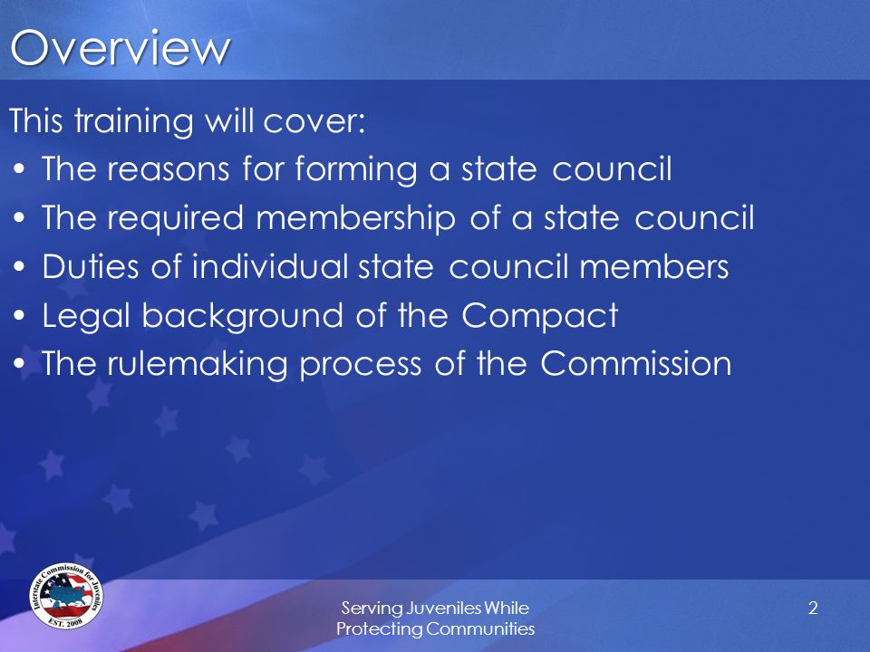 Overview This training will cover: The reasons for forming a state council The required membership of a state council Duties of individual state counc