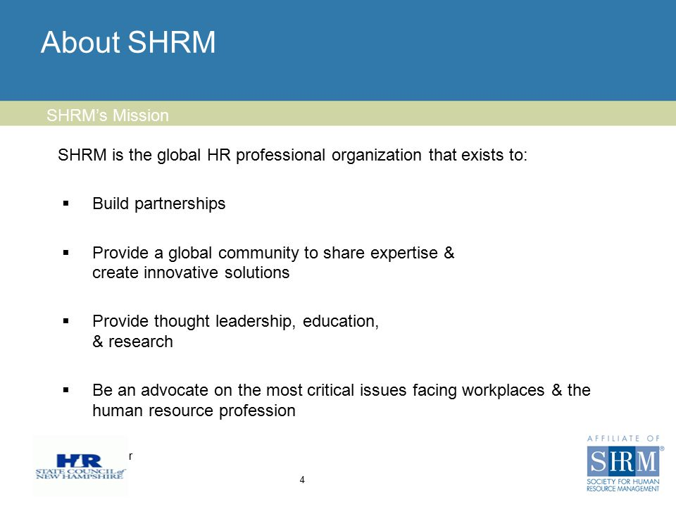 Insert chapter logo here About SHRM SHRM is the global HR professional organization that exists to:  Build partnerships  Provide a global community
