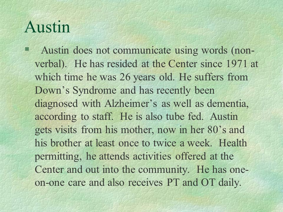 Austin § Austin does not communicate using words (non- verbal).