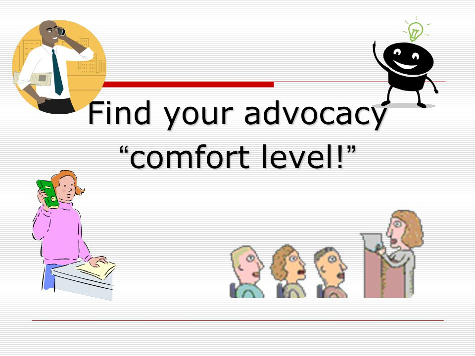 Find your advocacy comfort level!