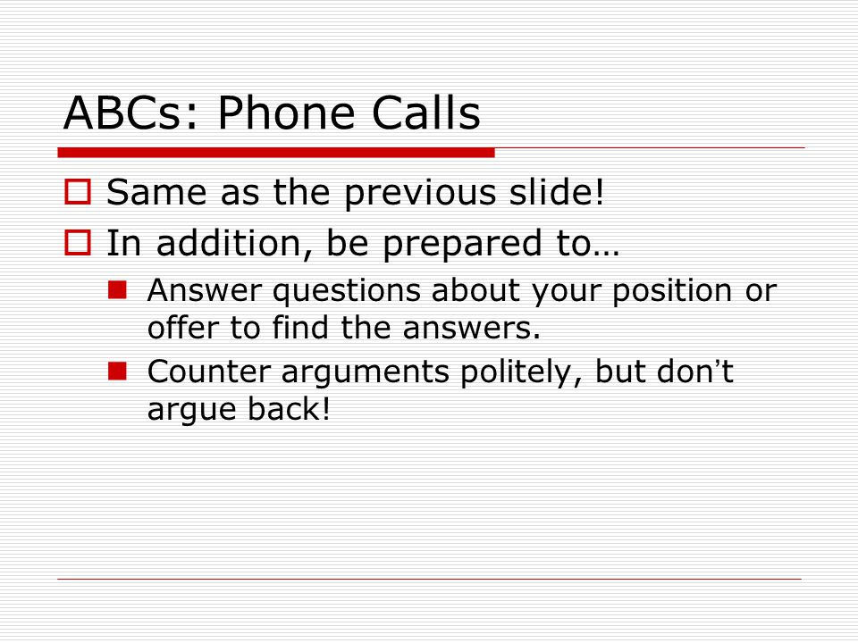ABCs: Phone Calls  Same as the previous slide.
