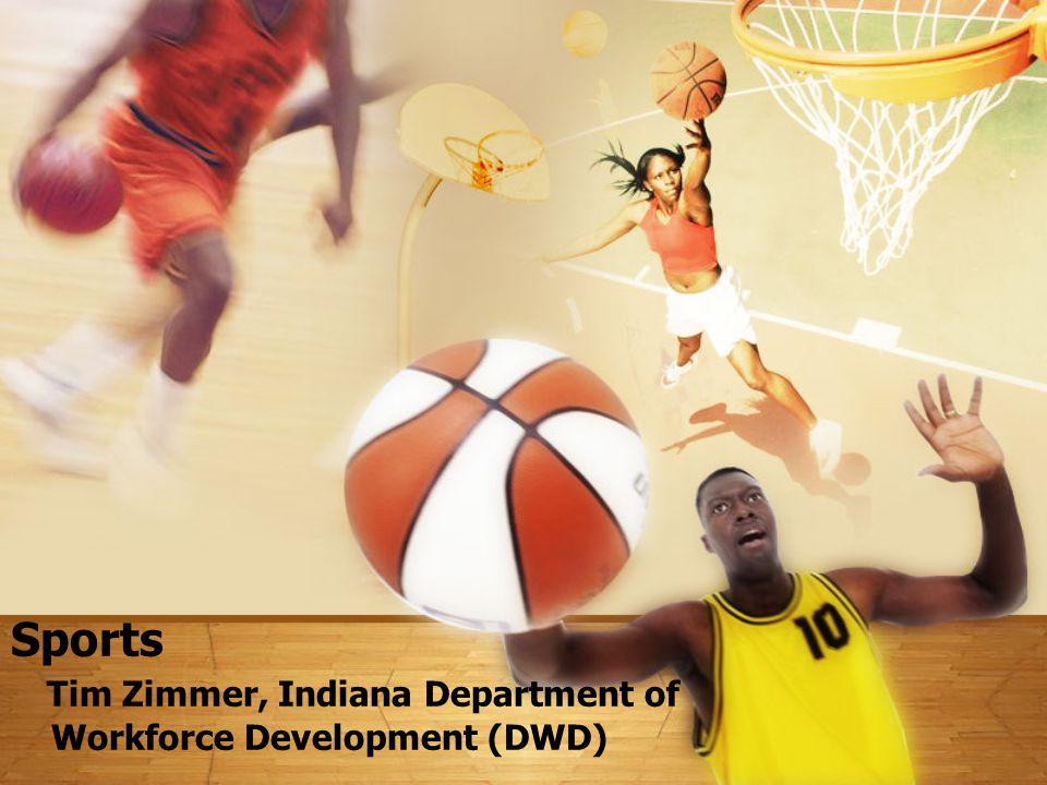 Sports Tim Zimmer, Indiana Department of Workforce Development (DWD)