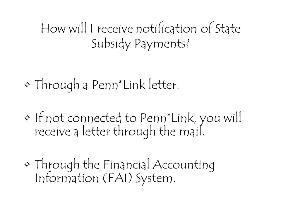 How will I receive notification of State Subsidy Payments.