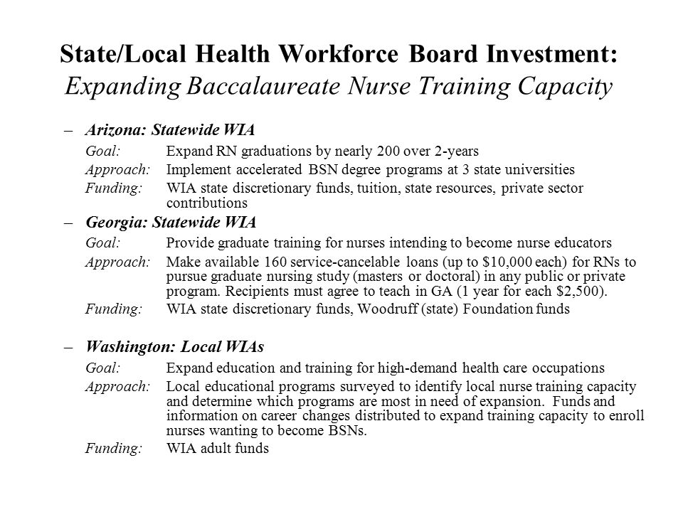 State/Local Health Workforce Board Investment: Expanding Baccalaureate Nurse Training Capacity –Arizona: Statewide WIA Goal: Expand RN graduations by