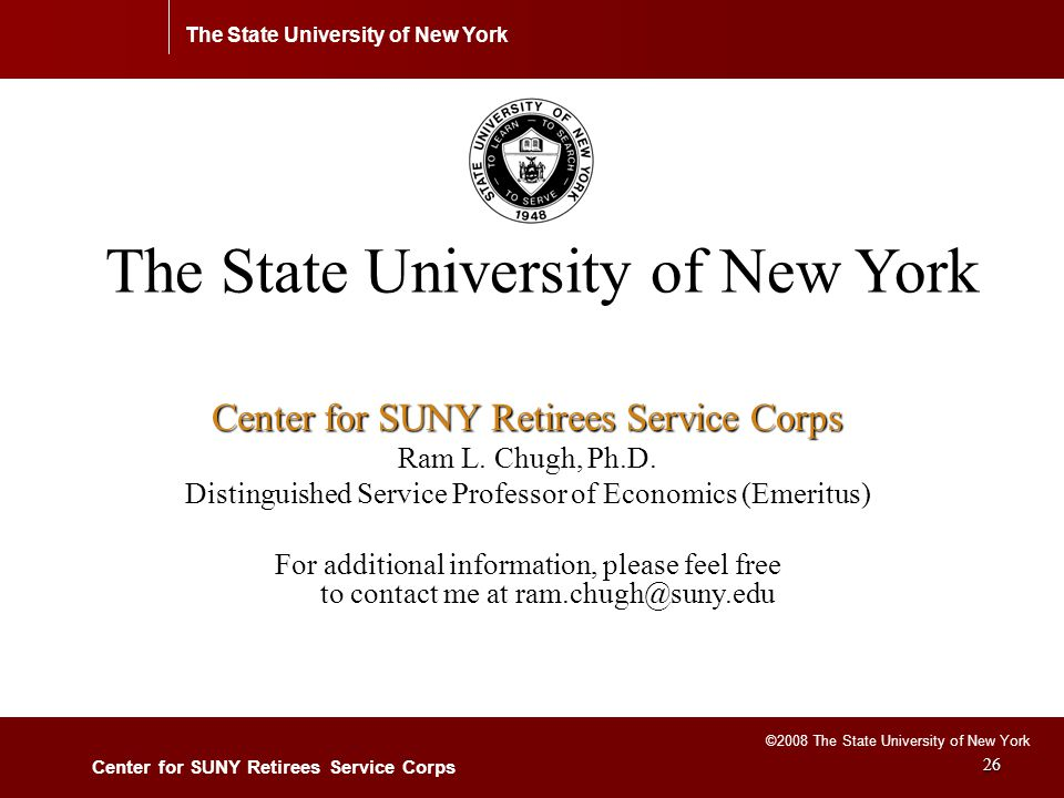 The State University of New York Center for SUNY Retirees Service Corps ©2008 The State University of New York 26 The State University of New York Center for SUNY Retirees Service Corps Ram L.