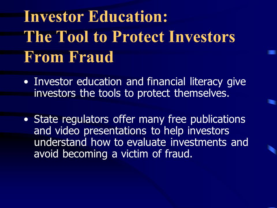 Investor Education: The Tool to Protect Investors From Fraud Investor education and financial literacy give investors the tools to protect themselves.