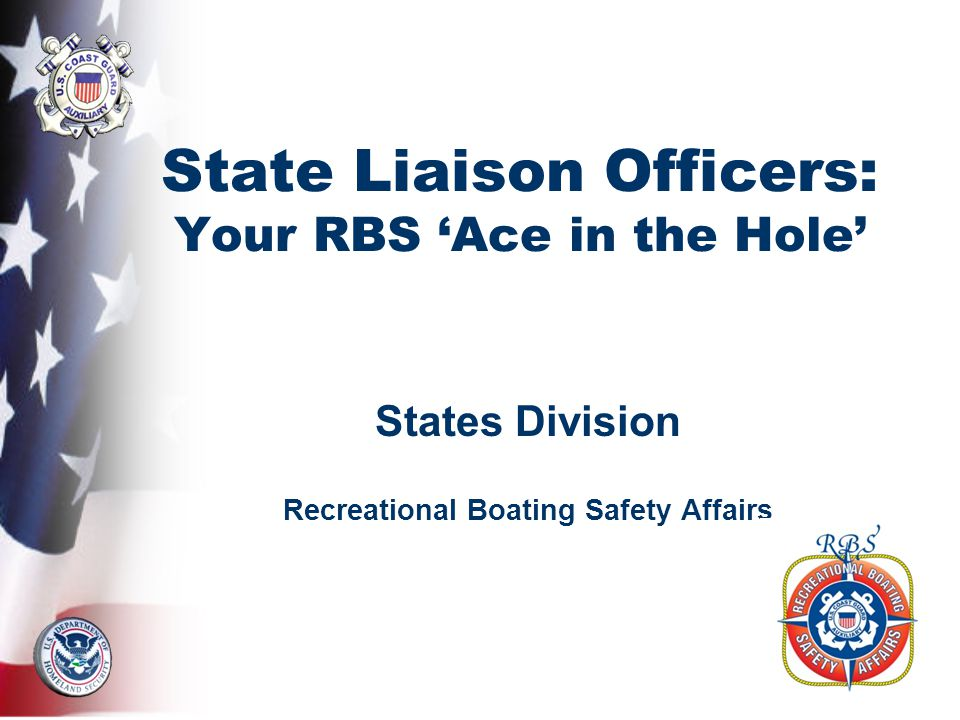 State Liaison Officers: Your RBS 'Ace in the Hole' States Division Recreational Boating Safety Affairs