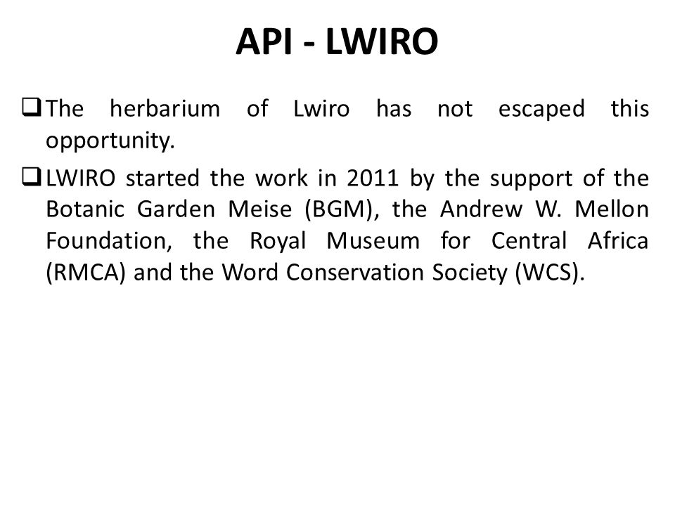 API - LWIRO  The herbarium of Lwiro has not escaped this opportunity.